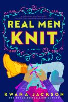 Cover image for Real men knit : a novel