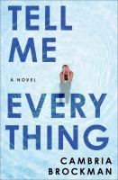 Cover image for Tell me everything : a novel