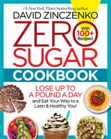 Cover image for Zero sugar cookbook : lose up to a pound a day and eat your way to a lean & healthy you!