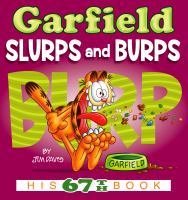 Cover image for Garfield slurps and burps : his 67th book