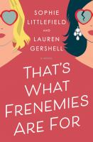 Cover image for That's what frenemies are for : a novel