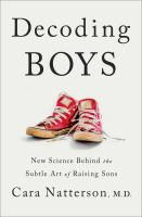 Cover image for Decoding boys : new science behind the subtle art of raising sons