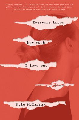 Cover image for Everyone knows how much I love you : a novel