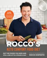 Cover image for Rocco's keto comfort food diet : eat the foods you miss and still lose up to a pound a day