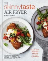 Cover image for The skinnytaste air fryer cookbook : the 75 best healthy recipes for your air fryer