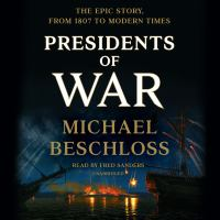 Cover image for Presidents of War : the epic story from 1807 to modern times