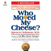Cover image for Who moved my cheese? : an a-mazing way to deal with change in your work and in your life