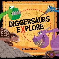 Cover image for Diggersaurs explore!