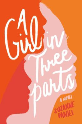 Cover image for A girl in three parts : a novel
