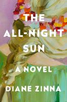 Cover image for The all-night sun : a novel