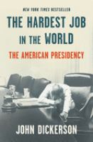 Cover image for The hardest job in the world : the American presidency