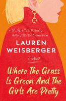 Cover image for Where the grass is green and the girls are pretty : a novel