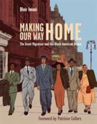 Cover image for Making our way home : the Great Migration and the Black American dream