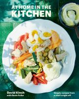 Cover image for At home in the kitchen : simple recipes from a chef's night off