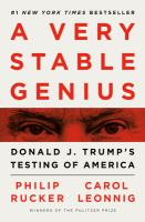Cover image for A very stable genius : Donald J. Trump's testing of America