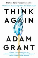 Cover image for Think again : the power of knowing what you don't know