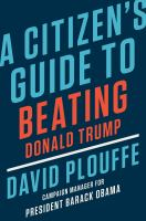 Cover image for A citizen's guide to beating Donald Trump