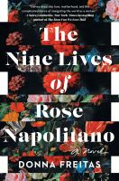 Cover image for The nine lives of Rose Napolitano : a novel
