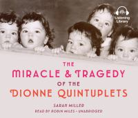 Cover image for The miracle & tragedy of the Dionne quintuplets