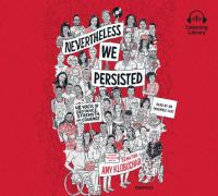 Cover image for Nevertheless, we persisted : 48 voices of defiance, strength, and courage