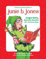 Cover image for Junie B. Jones: jingle bells, Batman smells! (P.S. so does May.)