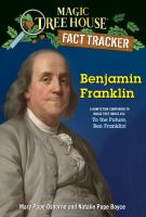 Cover image for Benjamin Franklin : a nonfiction companion to Magic Tree House #32 : To the future, Ben Franklin!