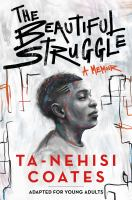 Cover image for The beautiful struggle : a memoir