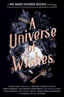 Cover image for A universe of wishes : a we need diverse books anthology