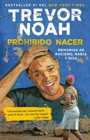 Cover image for Prohibido nacer : memorias de racismo, rabia y risa