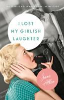 Cover image for I lost my girlish laughter : a novel