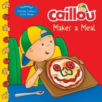 Cover image for Caillou makes a meal