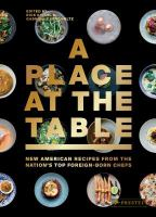 Cover image for A place at the table : new American recipes from the nation's top foreign-born chefs