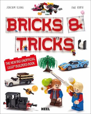 Cover image for Bricks & tricks : the new big unofficial LEGO builders book