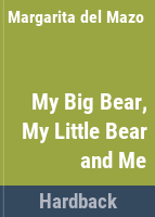 Cover image for My big bear, my little bear, and me