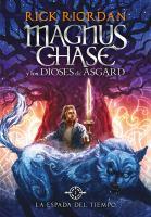 Cover image for Magnus Chase y los dioses de Asgard. La Espada del tiempo