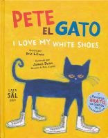 Cover image for Pete el gato : I love my white shoes