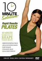 Cover image for 10 minute solution, rapid results Pilates