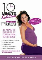 Cover image for 10 minute solution. Prenatal Pilates