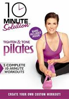 Cover image for 10 minute solution. Tighten & tone Pilates