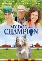 Cover image for My dog the champion