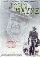 Cover image for Angel and the badman John Wayne on film.