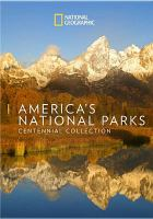 Cover image for America's National Parks : Centennial collection.
