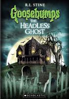 Cover image for Goosebumps. the headless ghost