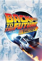 Cover image for Back to the future : 30th anniversary trilogy
