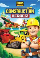 Cover image for Bob the builder. Construction heroes!
