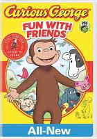 Cover image for Curious George. Fun with friends.