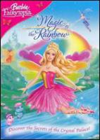 Cover image for Barbie fairytopia. Magic of the rainbow