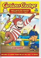 Cover image for Curious George. Sails with the pirates and other curious capers!