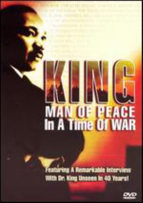 Cover image for King : man of peace in a time of war.