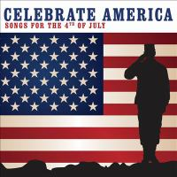 Cover image for Celebrate America : songs for the 4th of July.